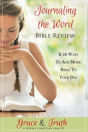 Journaling the Word Bible Review & 16 Ways To Add More Bible To Your Day