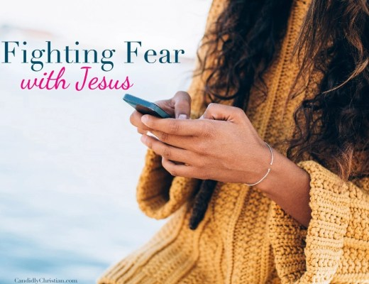 Fighting fear with Jesus