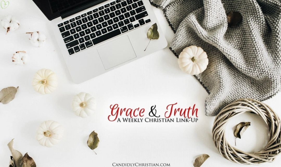 Grace & Truth a Weekly Christian Link-Up