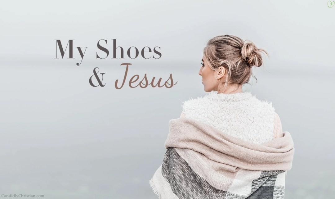 My shoes and Jesus