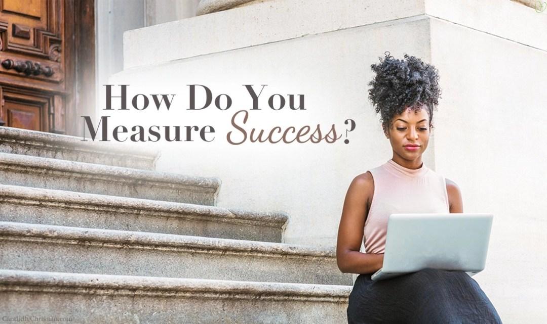How do you measure success
