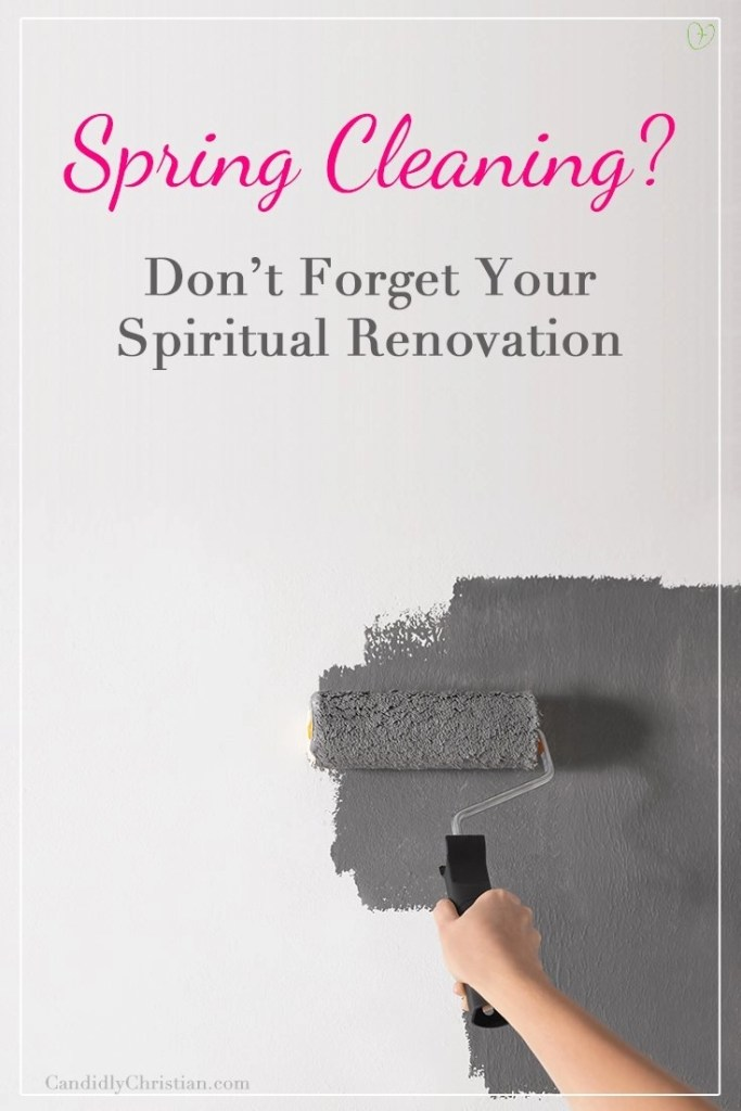 Spring Cleaning? Don't forget your spiritual renovation