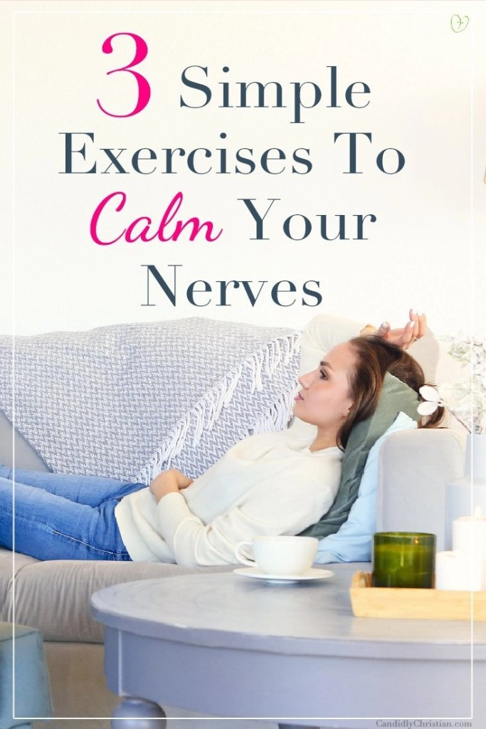 3 simple exercises to calm your nerves