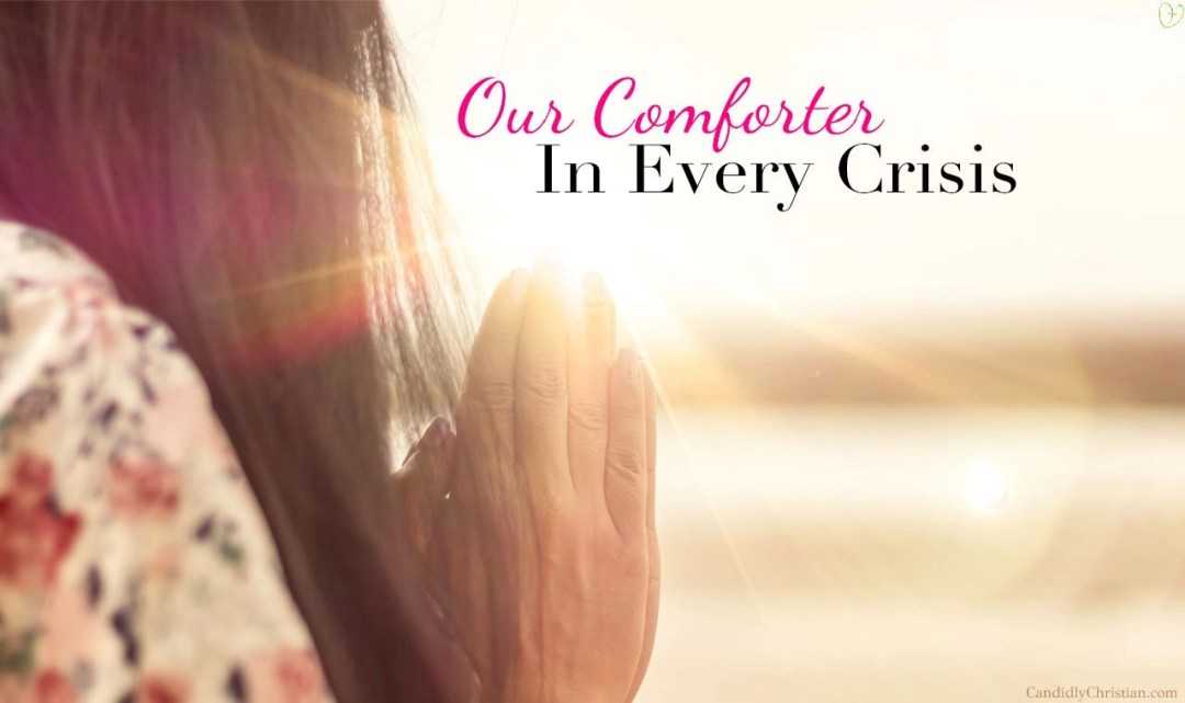 Our Comforter In Every Crisis