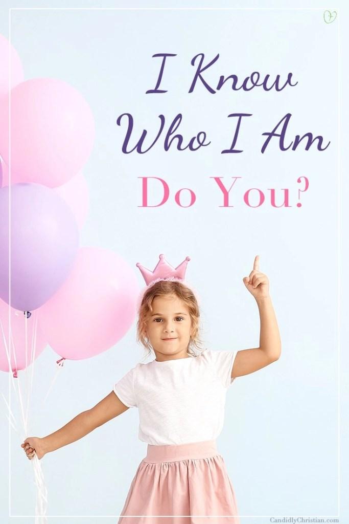 I know who I am... do you?