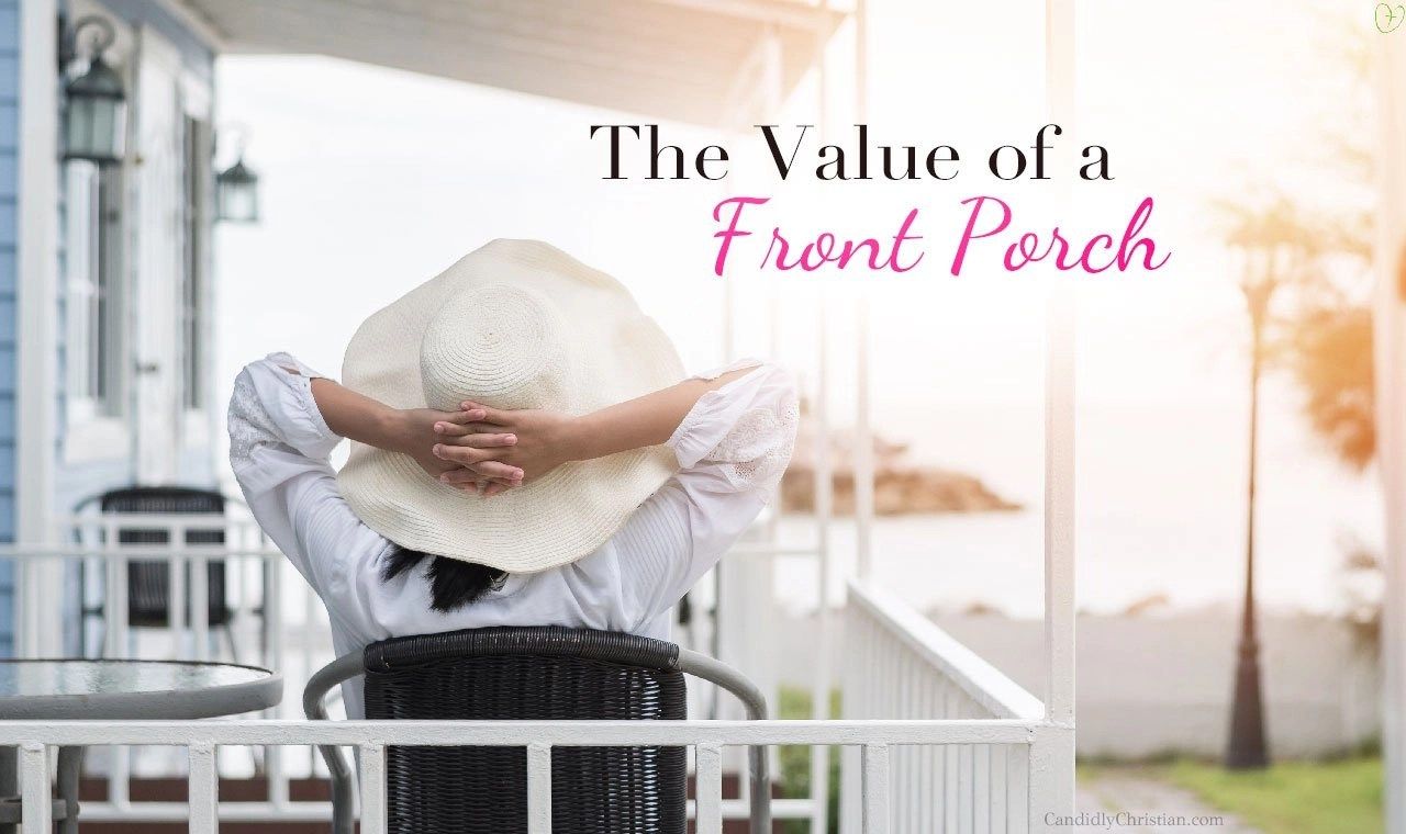 How to Love Your Neighbor & The Value of the Front Porch