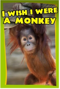 I Wish I Were A Monkey eBook Review #children
