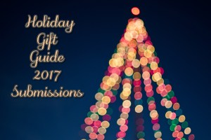 Now Accepting Holiday Gift Guide 2017 Submissions
