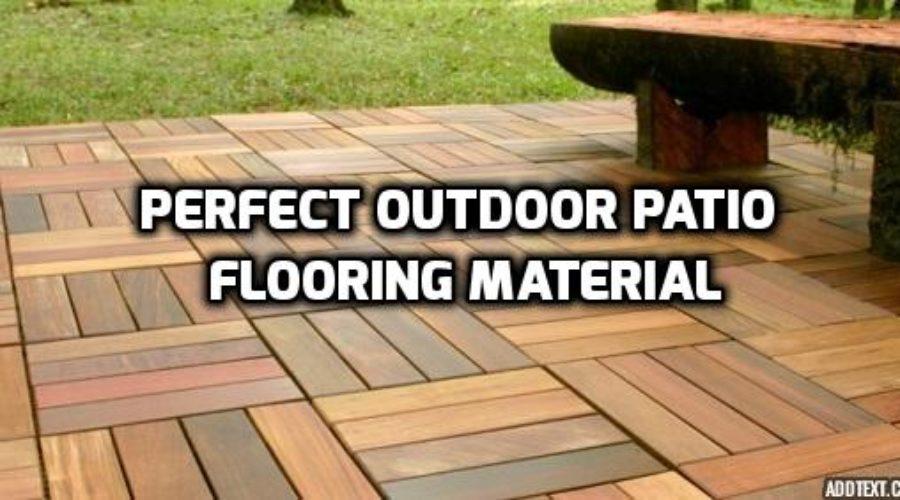 perfect outdoor patio flooring material
