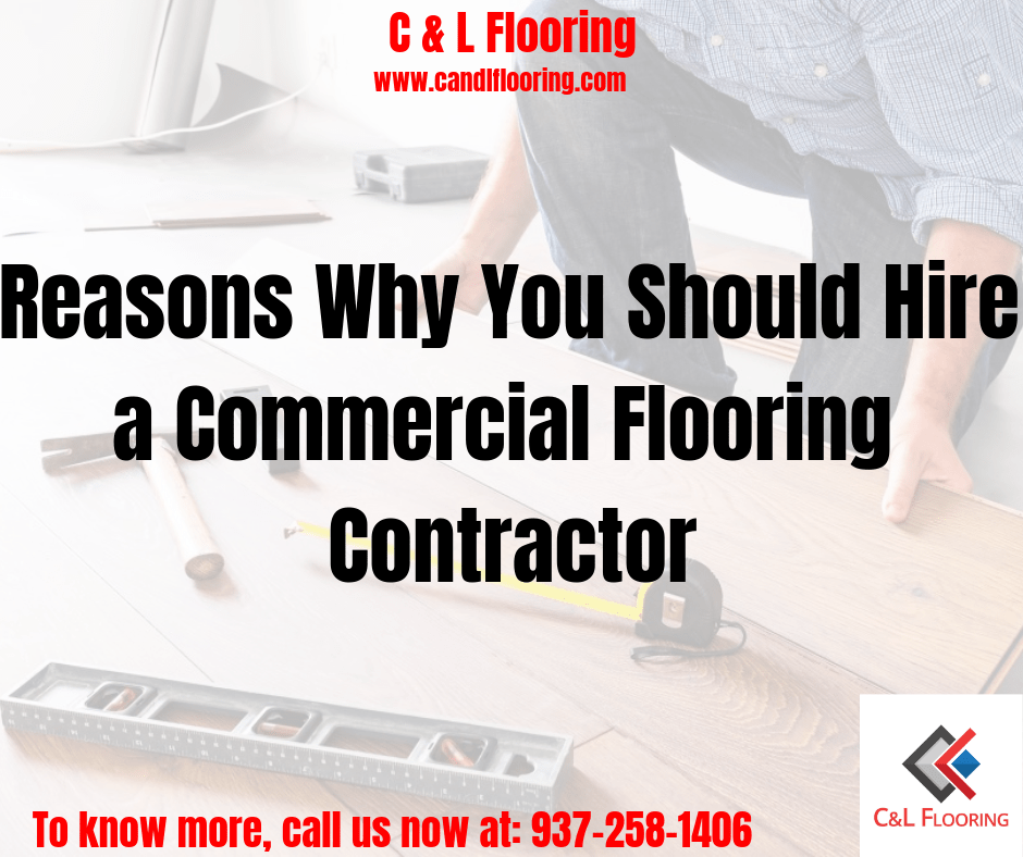 Reasons Why You Should Hire a Commercial Flooring