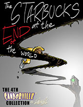 Buy Candorville Book 4: The Starbucks at the End of the World!