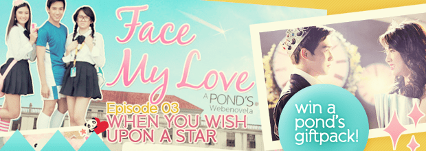 [OPEN] Pond's Webenovela, Face My Love's 3rd Episode is out + GIVEAWAY! :)