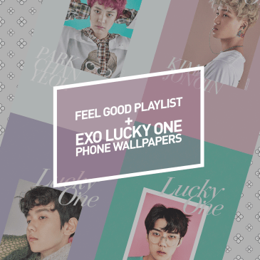 Feel Good Playlist + EXO Lucky One Phone Wallpapers :D