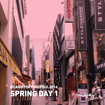 #CandySkyinSeoul2016: Spring Day 01 Hongdae + YG Republique + SUM Lotte Young Plaza