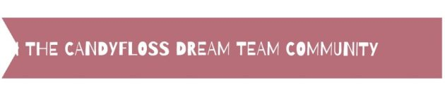 Join The Candyfloss Dream Team