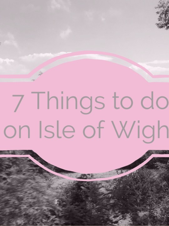Top 7 things to do on Isle of Wight