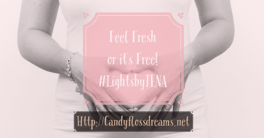 feel fresh or its free, lights by tena, light bladder weakness, womens health