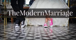 #TheModernMarriage – What does Marriage Really Mean Today?