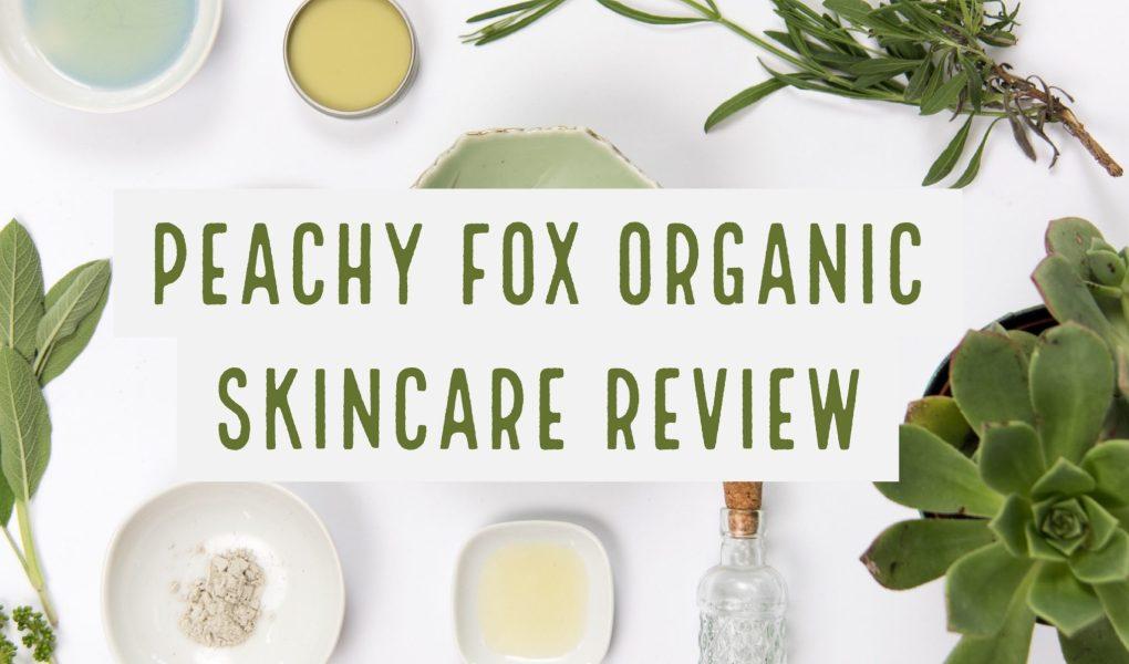 Peachy Fox London Based Organic Skincare Review