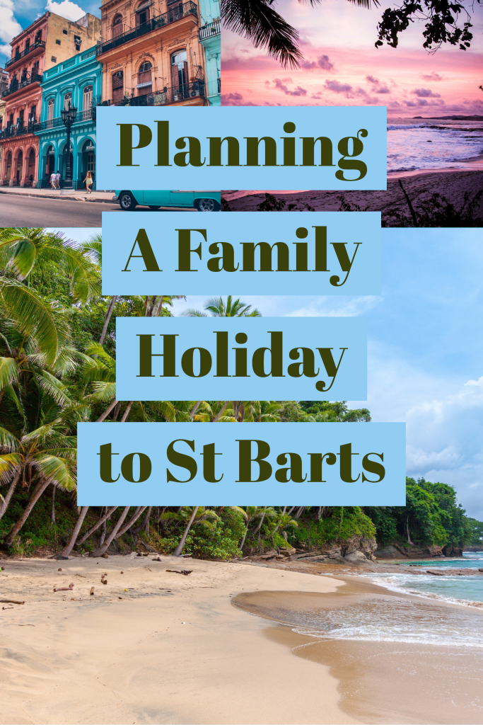 FAMILY HOLIDAY TO ST BARTS