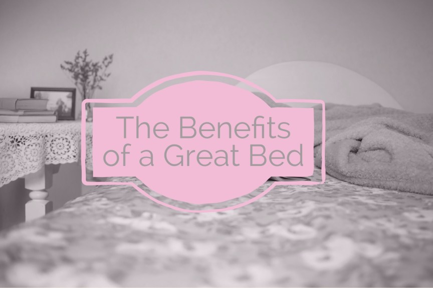 benefits of a great bed