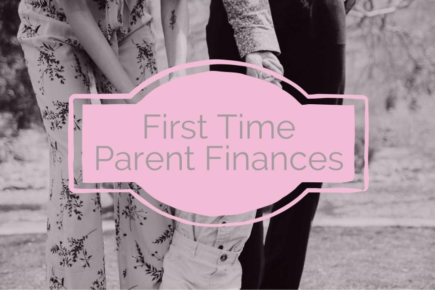 first time parent finances