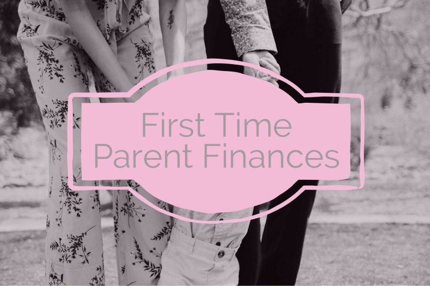 d5dd41684b7c First Time Parent Finances   Your Must-Do List - Candyfloss   Dreams