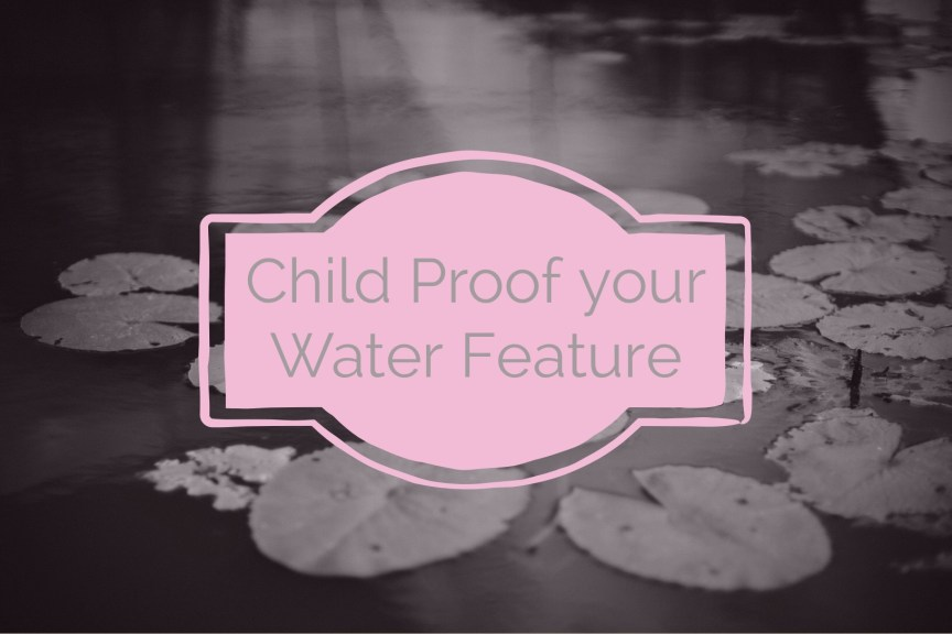 childproof water feature