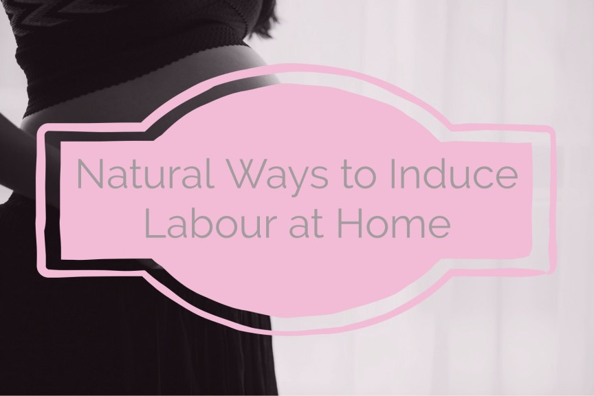 Pregnancy Tips: Natural Ways to Induce Labour At Home