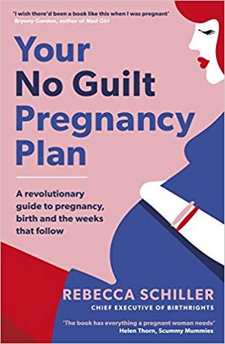 no guilt pregnancy plan, birth plan