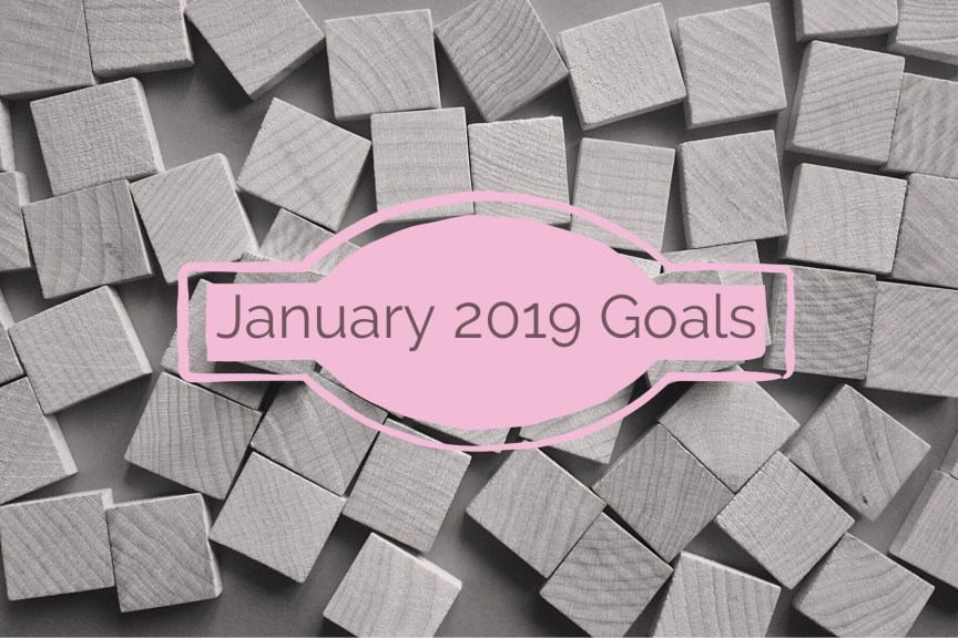 January Goals 2019 Blog Post on Word Tile Background in Grey