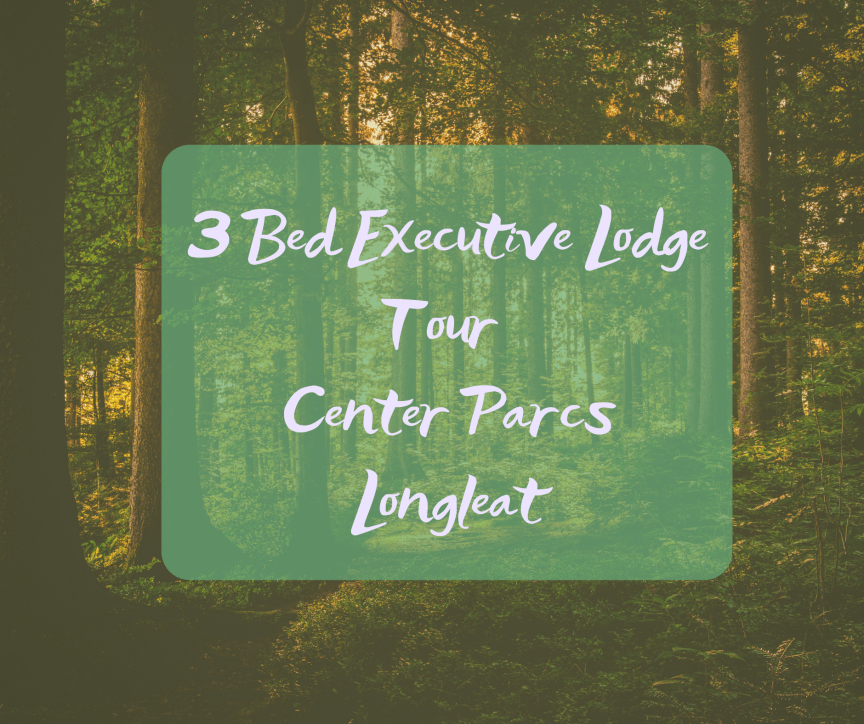 blog post title picture of a blurred forest with a green box saying 3 bed executive lodge at center parcs longleat