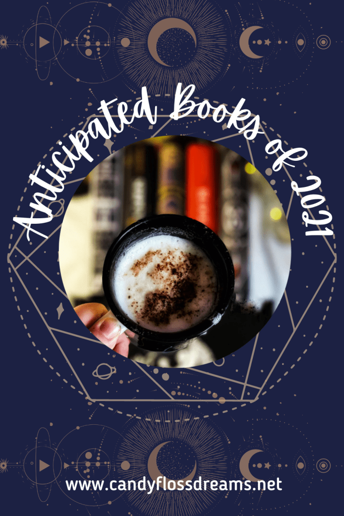 image for pinterest sharing the blog post most anticipated books of 2021 with a blue and celestial background. In the center is a photo of a mug over a stack of books.