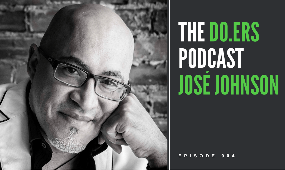 DO.ERS 004 Creating a happier healthier life with José Johnson