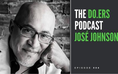 DO.ERS 004 Creating a happier healthier life with José Johnson