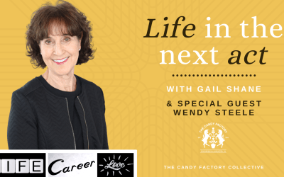 Life in the Next Act Ep. 9 with Wendy Steele