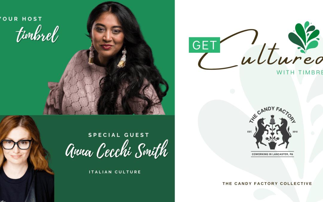 Get Cultured Ep. 6 with Anna Cecchi Smith