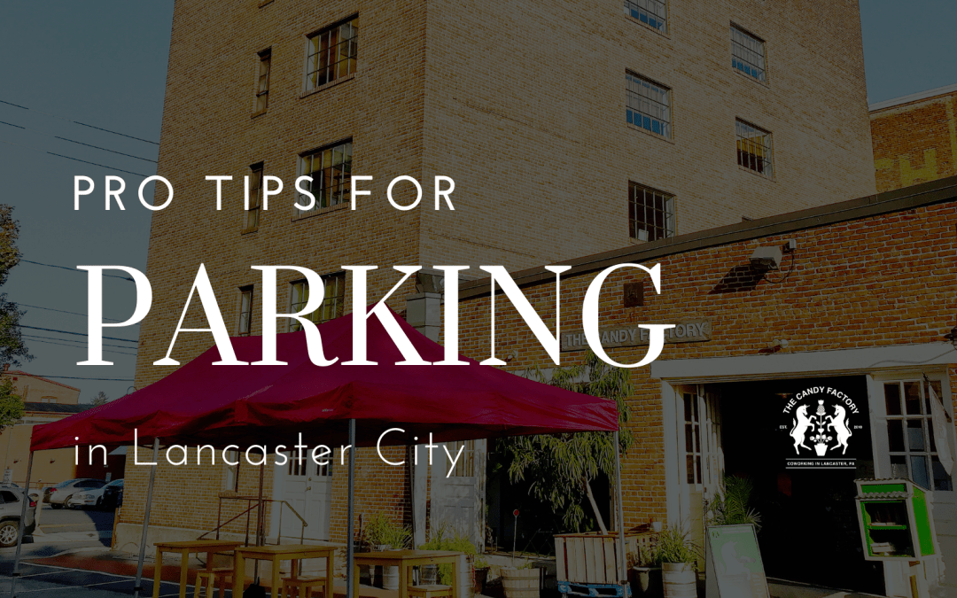 Pro-Tips for Parking in Lancaster City + The Candy Factory
