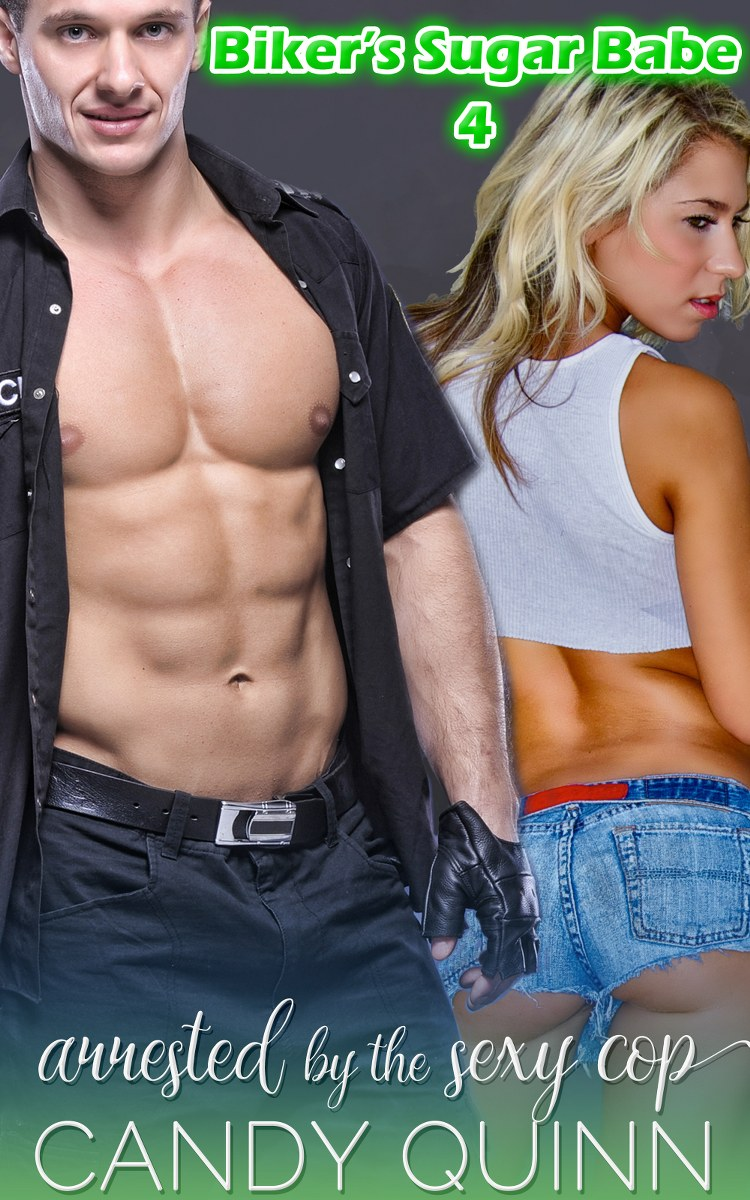 Biker's Sugar Babe 4 – Arrested by the Sexy Cop