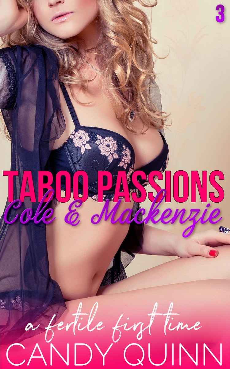 Taboo Passions: Cole & Mackenzie (Book 3)
