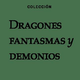 Colección Dragones, fantasmas y demonios