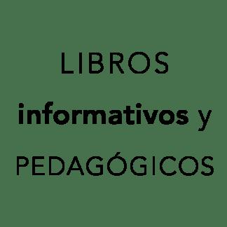 Libros informativos y pedagógicos