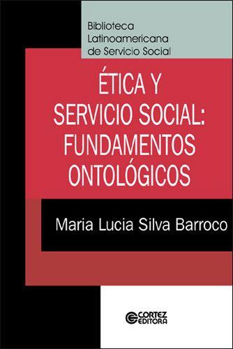Ética y servicio social: fundamentos ontológicos