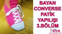 Bayan Converse Patik Yapılışı 3. Bölüm
