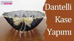 Eski danteller ile dantelli kase nasıl yapılır ? Kendin Yap - DIY