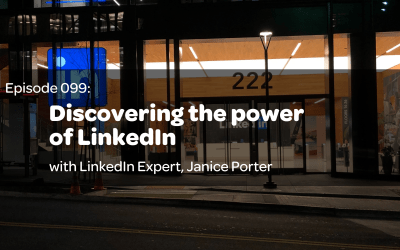 E99: Discovering the power of LinkedIn with LinkedIn Expert, Janice Porter