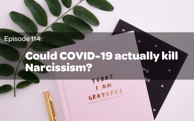 E114: Could COVID-19 actually kill Narcissism?