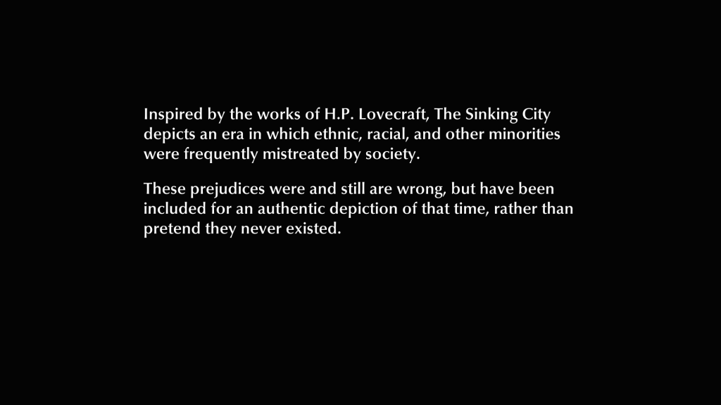 A developer message addressing the racism and xenophobia players will witness in the game, stating these prejudices were and are still wrong.