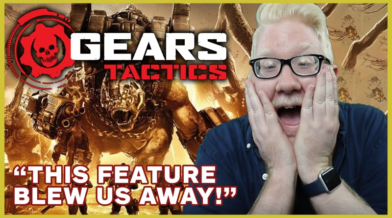 "YouTube thumbnail of a big boss in Gears Tactics facing down a squad of Gears. On the right side of the thumbnail is Steve Saylor holding his heads in his hands while smiling with excitement. The text reads ""Gears Tactics. This feature blew us away!"""