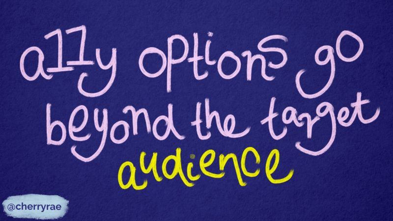 A11y options go beyond the target audience